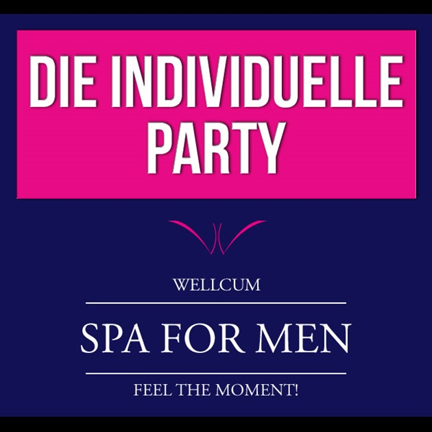 Die individuelle Party im WELLCUM