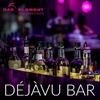 Déjà-vu-Bar im Das 5. Element