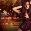 Paradiesisch Geburtstag feiern im The Paradise Saarbrücken