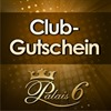 Clubbesuch als Gutschein  im Palais 6